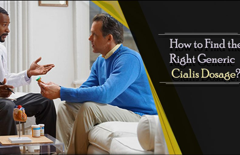 How to Find the Right Generic Cialis Dosage for You?